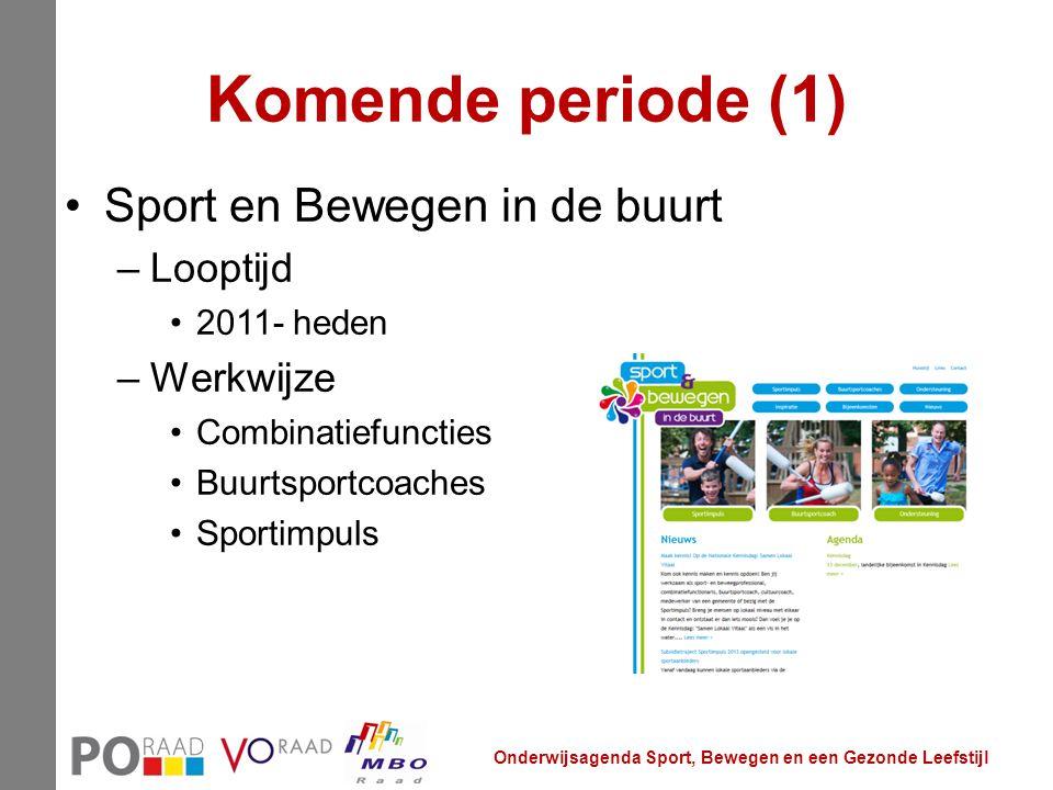 Komende periode (1) Sport en Bewegen in de buurt –Looptijd 2011- heden –Werkwijze Combinatiefuncties Buurtsportcoaches Sportimpuls Onderwijsagenda Spo