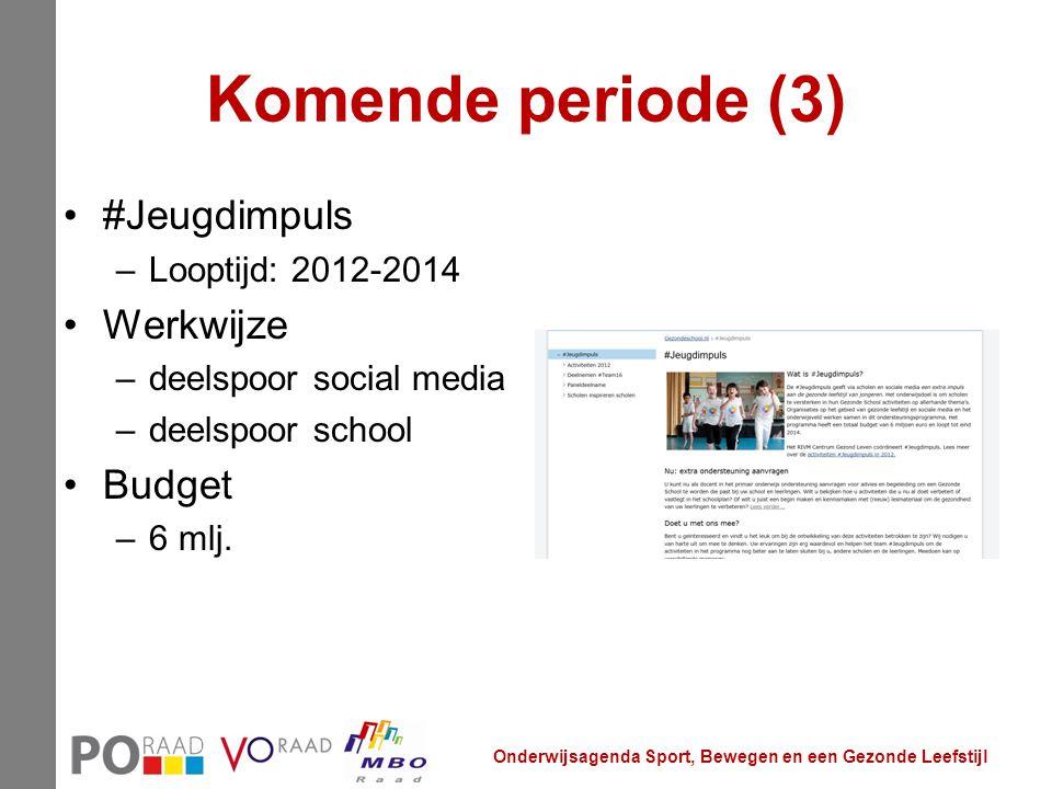 Komende periode (3) #Jeugdimpuls –Looptijd: 2012-2014 Werkwijze –deelspoor social media –deelspoor school Budget –6 mlj. Onderwijsagenda Sport, Bewege