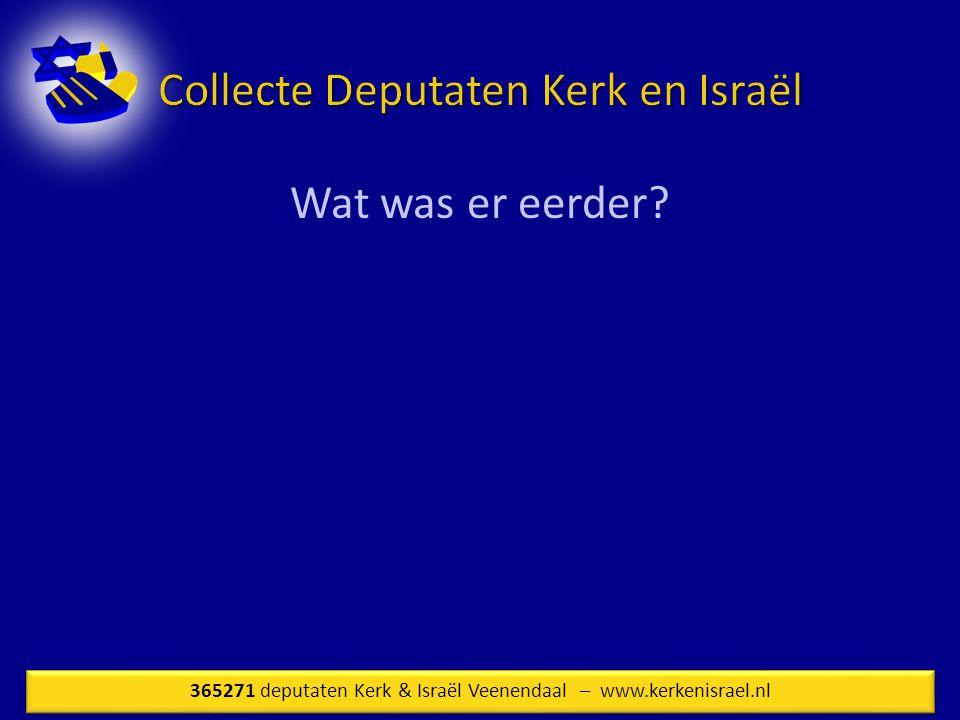 Wat was er eerder? 365271 deputaten Kerk & Israël Veenendaal – www.kerkenisrael.nl
