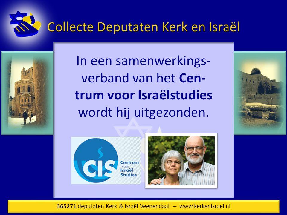 In een samenwerkings- verband van het Cen- trum voor Israëlstudies wordt hij uitgezonden.