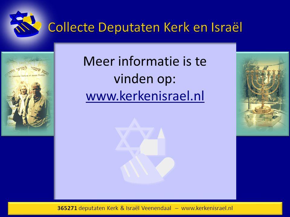 Meer informatie is te vinden op: www.kerkenisrael.nl 365271 deputaten Kerk & Israël Veenendaal – www.kerkenisrael.nl
