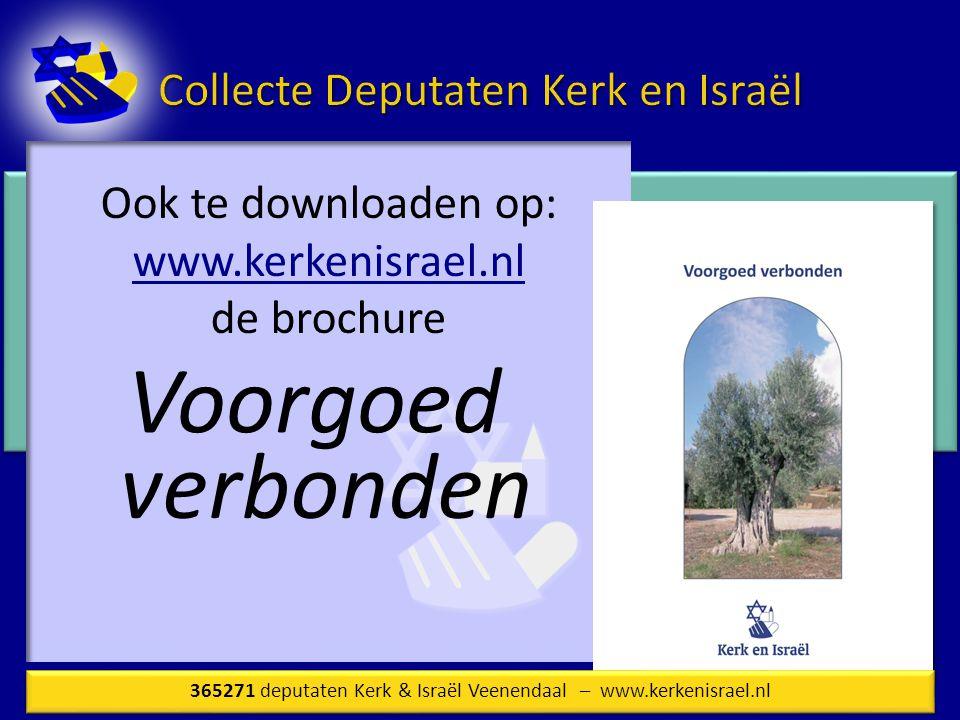 Ook te downloaden op: www.kerkenisrael.nl de brochure Voorgoed verbonden 365271 deputaten Kerk & Israël Veenendaal – www.kerkenisrael.nl