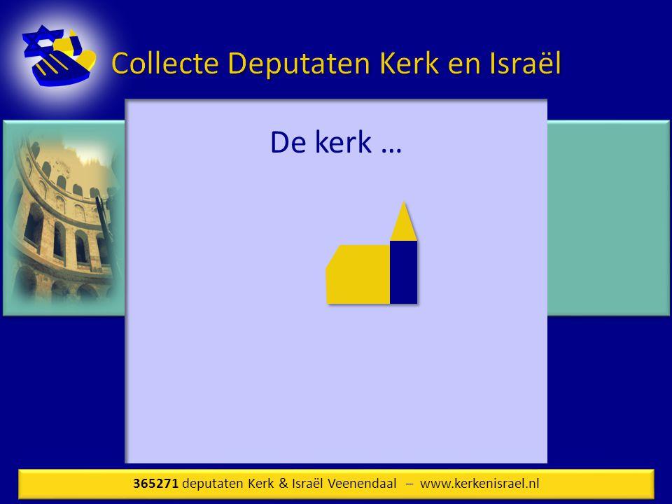 De kerk … 365271 deputaten Kerk & Israël Veenendaal – www.kerkenisrael.nl