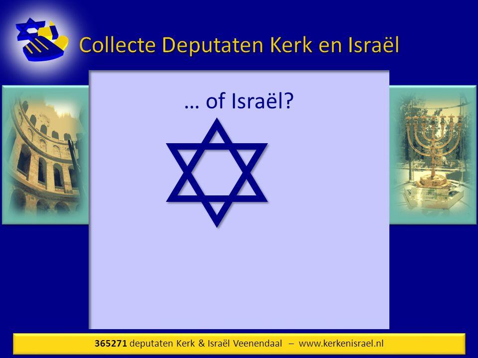 … of Israël? 365271 deputaten Kerk & Israël Veenendaal – www.kerkenisrael.nl
