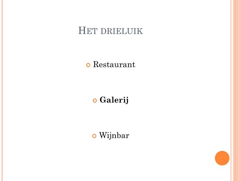 H ET DRIELUIK Restaurant Galerij Wijnbar
