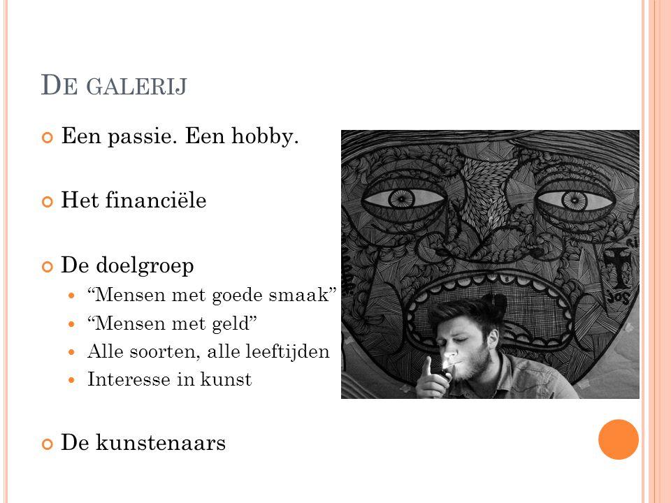 D E GALERIJ Een passie.Een hobby.