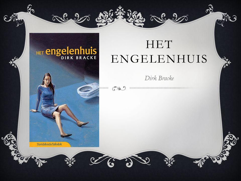 HET ENGELENHUIS Dirk Bracke