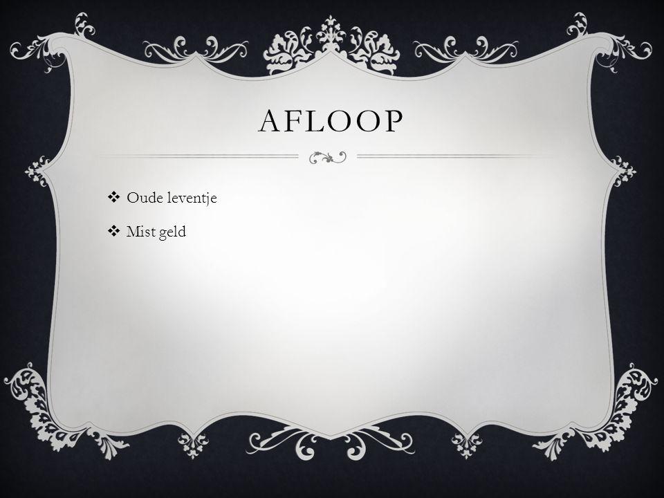 AFLOOP  Oude leventje  Mist geld