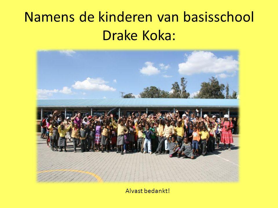 Namens de kinderen van basisschool Drake Koka: Alvast bedankt!