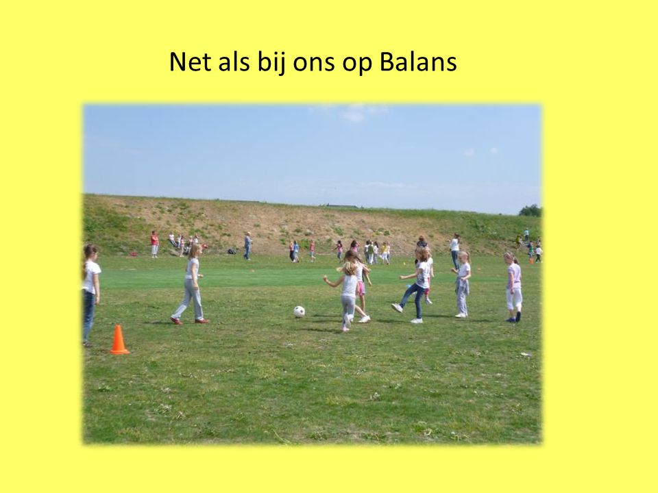 Net als bij ons op Balans