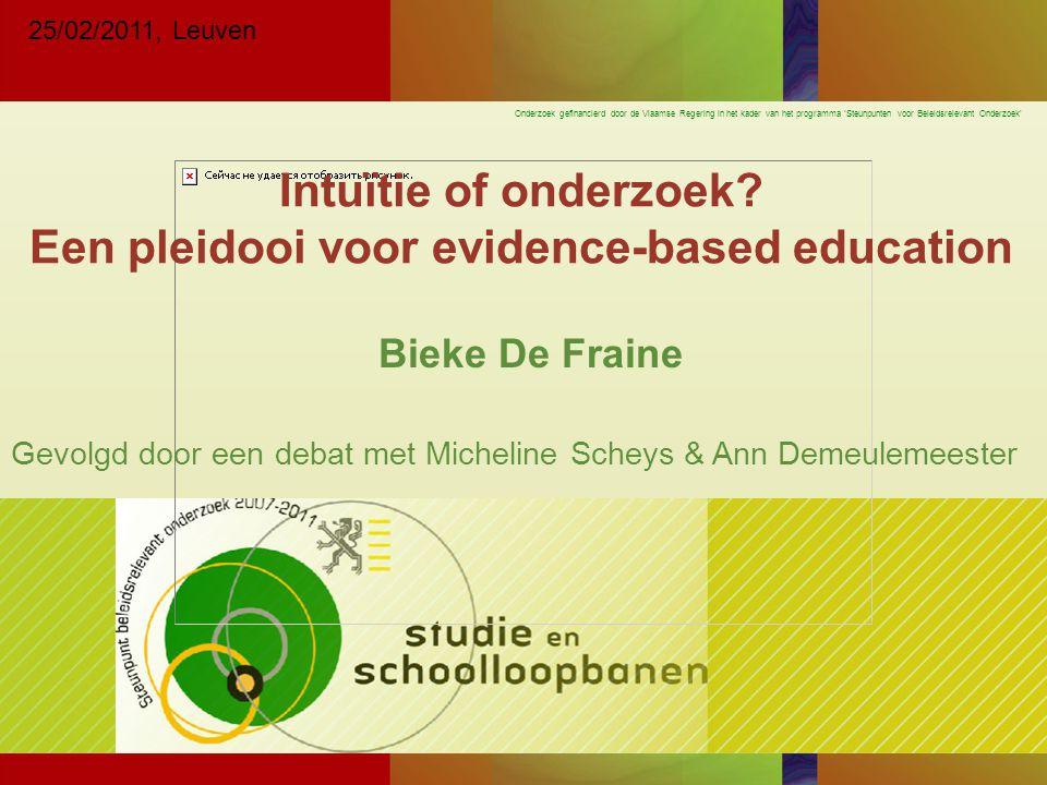 Onderzoek gefinancierd door de Vlaamse Regering in het kader van het programma 'Steunpunten voor Beleidsrelevant Onderzoek' Intuïtie of onderzoek.