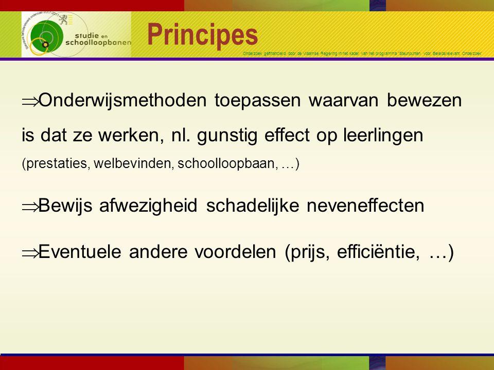 Onderzoek gefinancierd door de Vlaamse Regering in het kader van het programma 'Steunpunten voor Beleidsrelevant Onderzoek' Principes  Onderwijsmethoden toepassen waarvan bewezen is dat ze werken, nl.