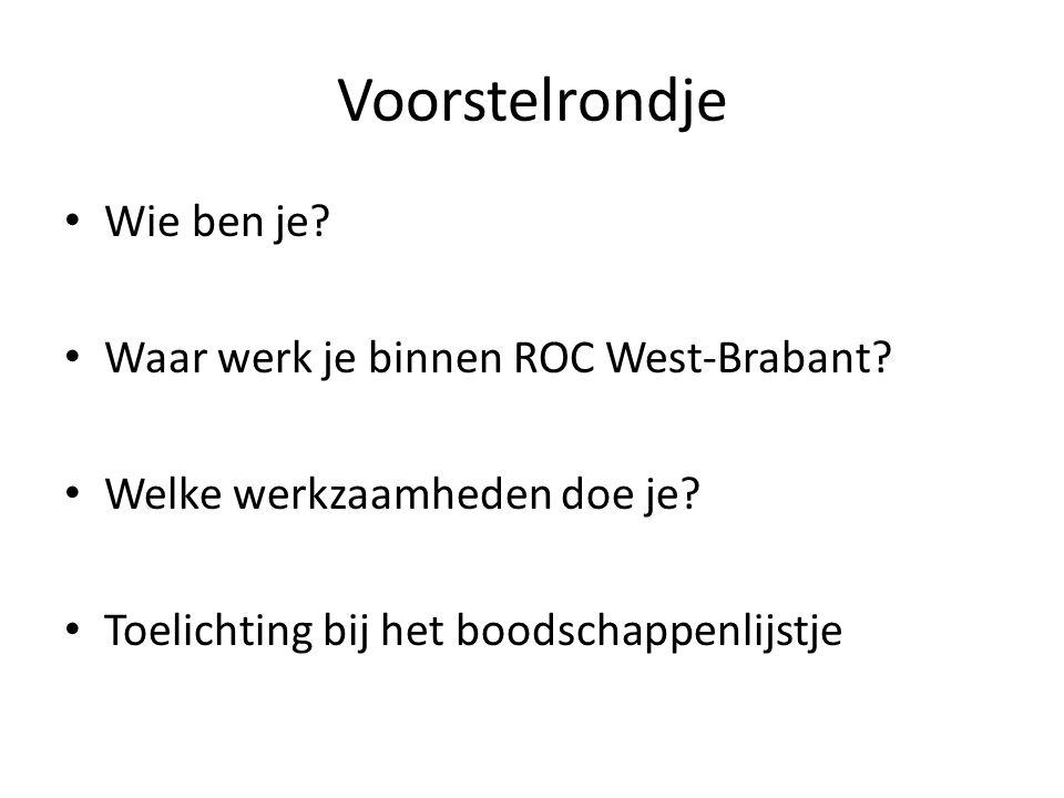Voorstelrondje Wie ben je.Waar werk je binnen ROC West-Brabant.