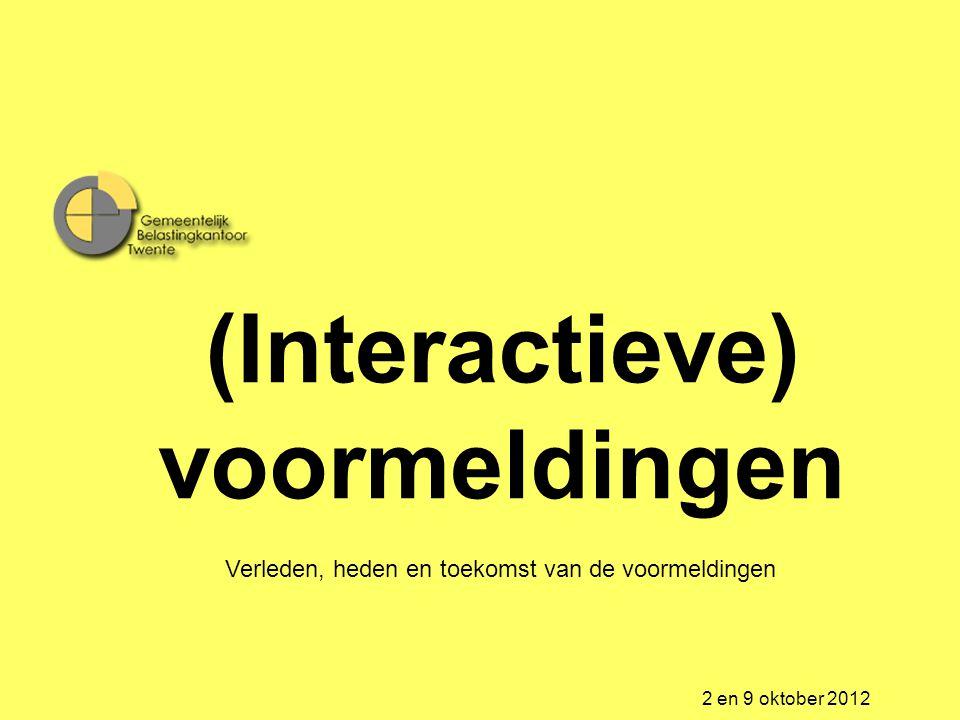 (Interactieve) voormeldingen 2 en 9 oktober 2012 Verleden, heden en toekomst van de voormeldingen