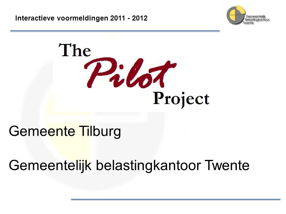 Interactieve voormeldingen 2011 - 2012 Gemeente Tilburg Gemeentelijk belastingkantoor Twente