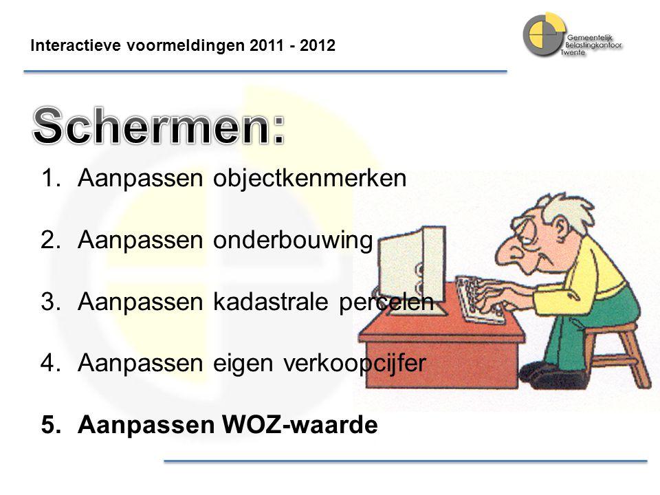 Interactieve voormeldingen 2011 - 2012 1.Aanpassen objectkenmerken 2.Aanpassen onderbouwing 3.Aanpassen kadastrale percelen 4.Aanpassen eigen verkoopc