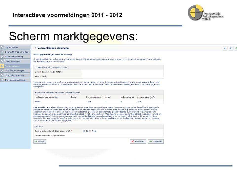 Interactieve voormeldingen 2011 - 2012 Scherm marktgegevens: