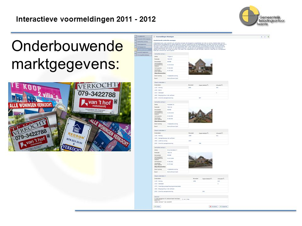 Interactieve voormeldingen 2011 - 2012 Onderbouwende marktgegevens: