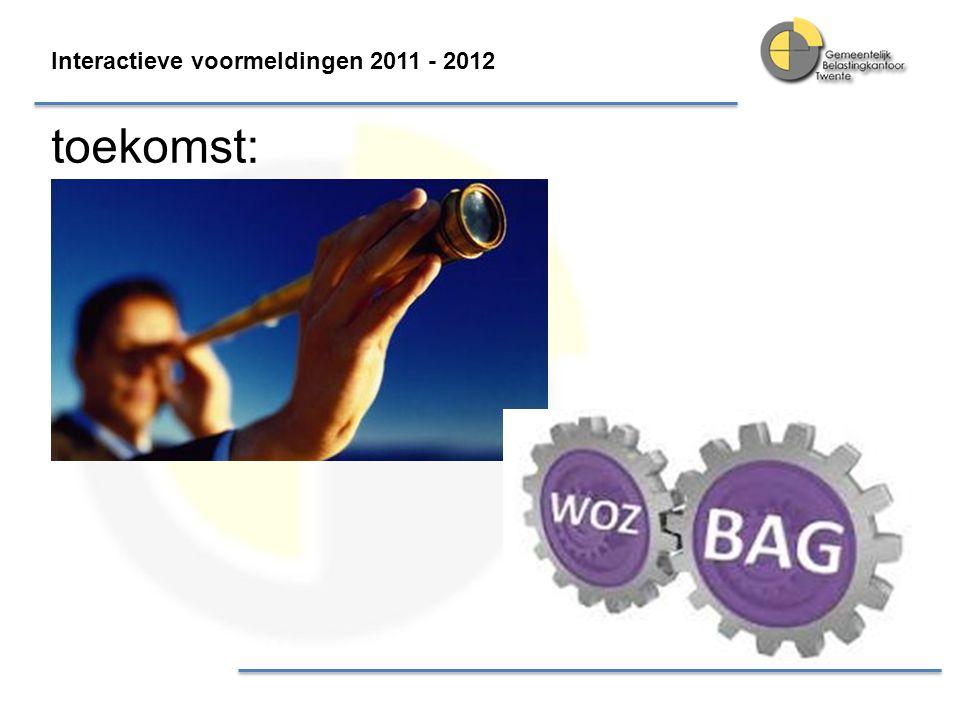Interactieve voormeldingen 2011 - 2012 toekomst:
