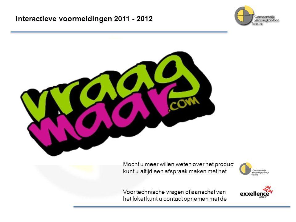 Interactieve voormeldingen 2011 - 2012 Mocht u meer willen weten over het product, kunt u altijd een afspraak maken met het Voor technische vragen of