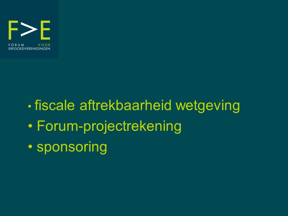 fiscale aftrekbaarheid wetgeving Forum-projectrekening sponsoring