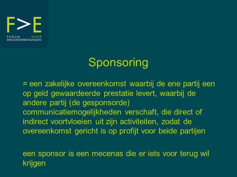 Sponsoring = een zakelijke overeenkomst waarbij de ene partij een op geld gewaardeerde prestatie levert, waarbij de andere partij (de gesponsorde) com