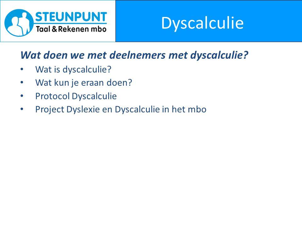 Dyscalculie Wat doen we met deelnemers met dyscalculie.