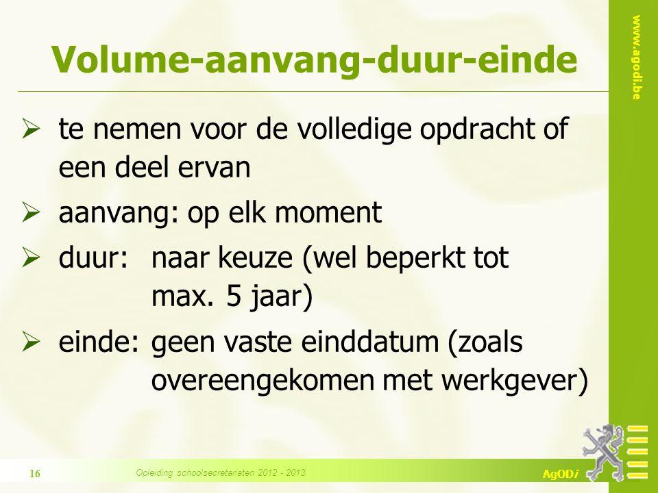 www.agodi.be AgODi Volume-aanvang-duur-einde  te nemen voor de volledige opdracht of een deel ervan  aanvang: op elk moment  duur: naar keuze (wel beperkt tot max.