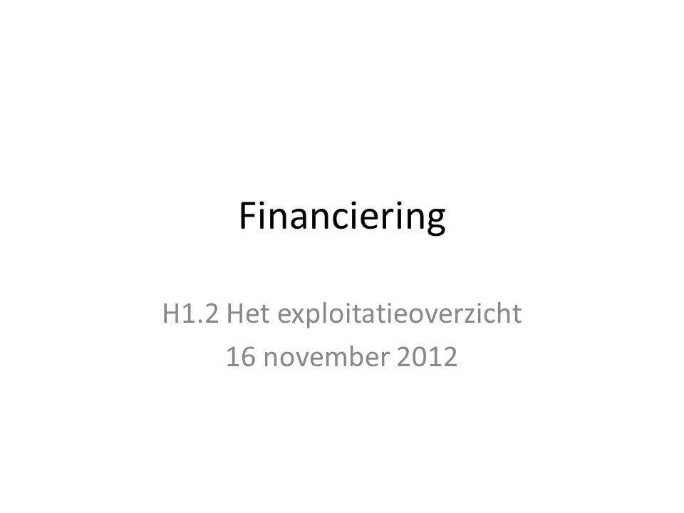 Financiering H1.2 Het exploitatieoverzicht 16 november 2012