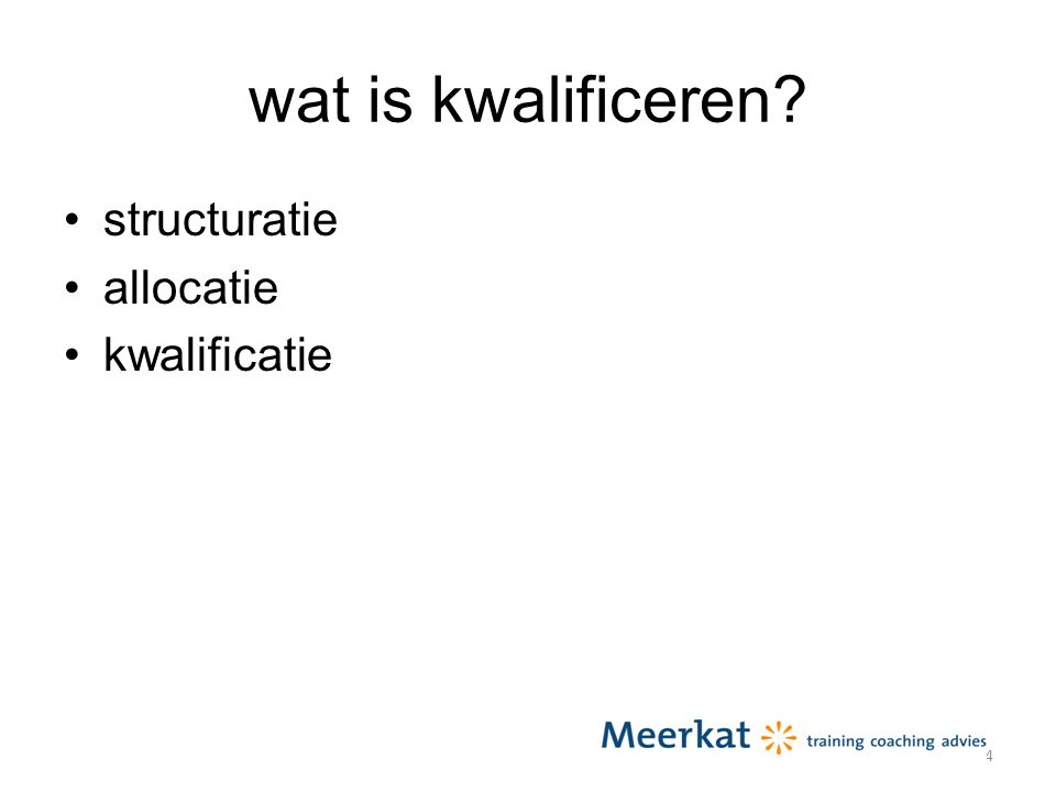 wat is kwalificeren? structuratie allocatie kwalificatie 4