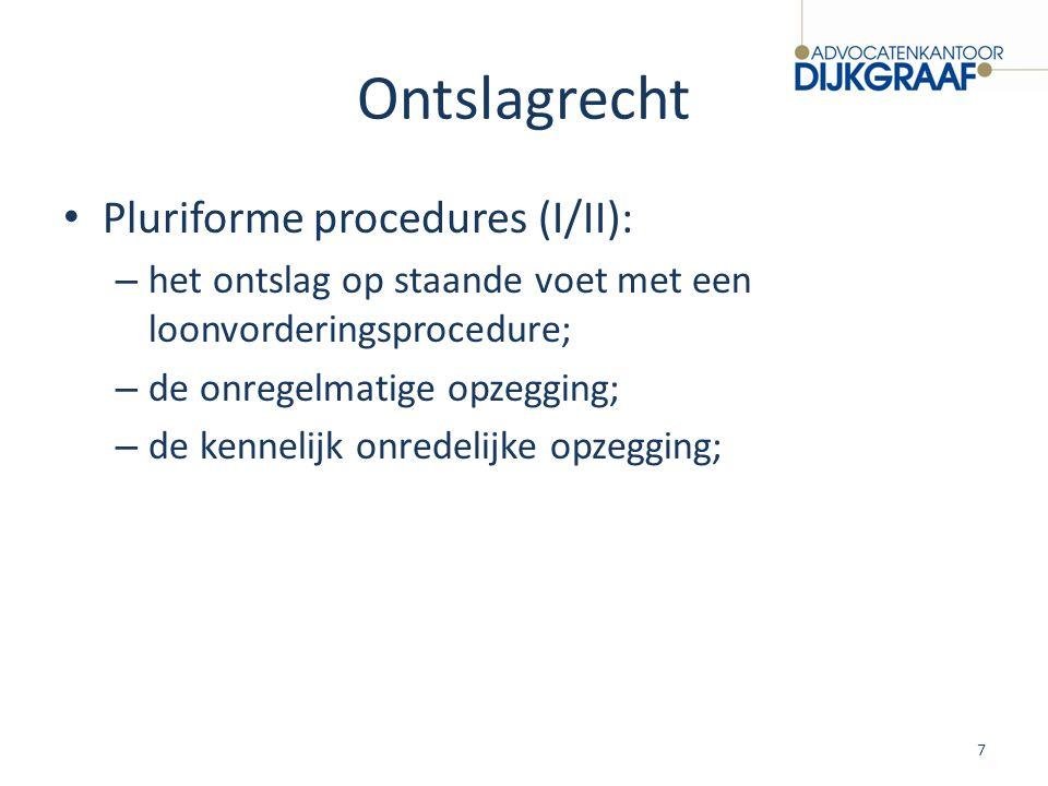 Ontslagrecht Pluriforme procedures (I/II): – het ontslag op staande voet met een loonvorderingsprocedure; – de onregelmatige opzegging; – de kennelijk