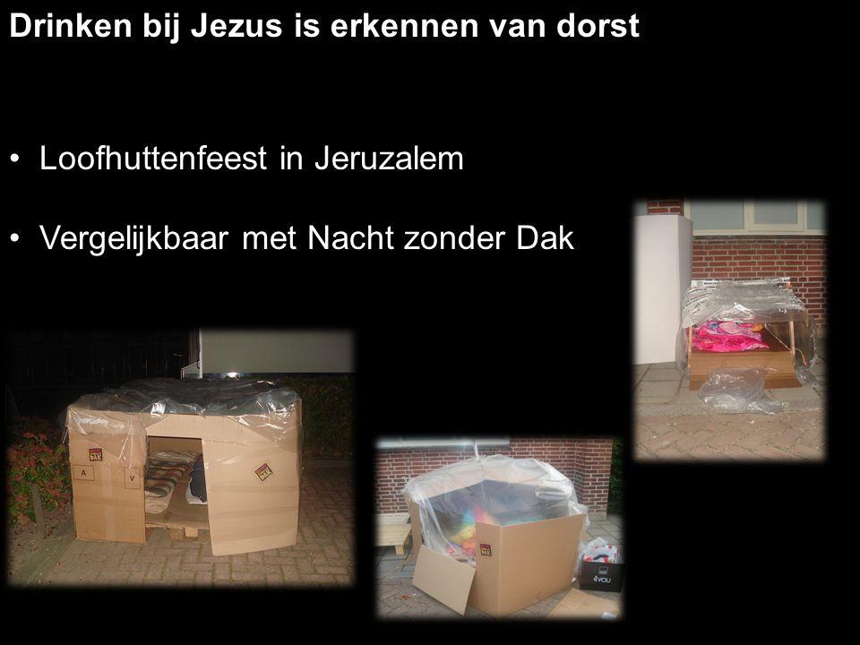 Drinken bij Jezus is erkennen van dorst Loofhuttenfeest in Jeruzalem Vergelijkbaar met Nacht zonder Dak