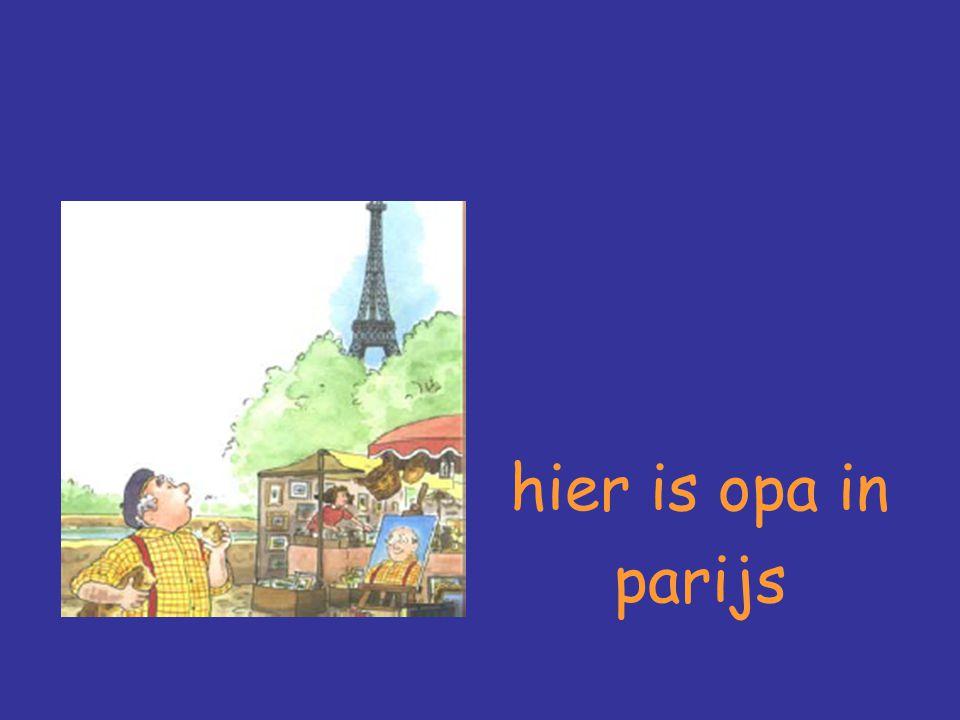 hier is opa in parijs