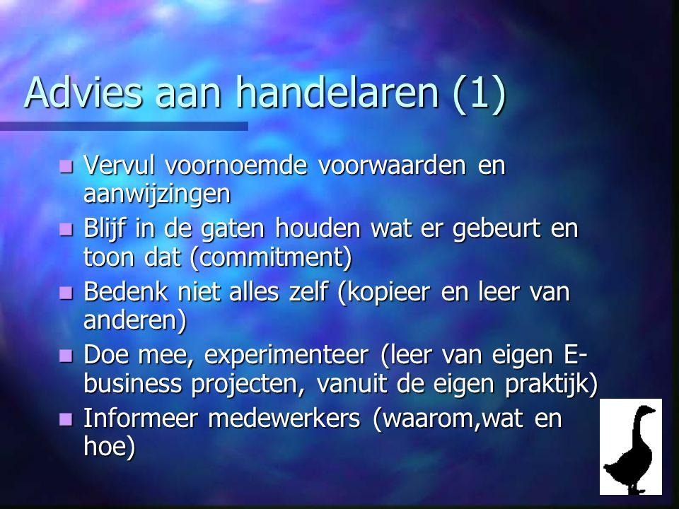 Advies aan handelaren (1) Vervul voornoemde voorwaarden en aanwijzingen Vervul voornoemde voorwaarden en aanwijzingen Blijf in de gaten houden wat er