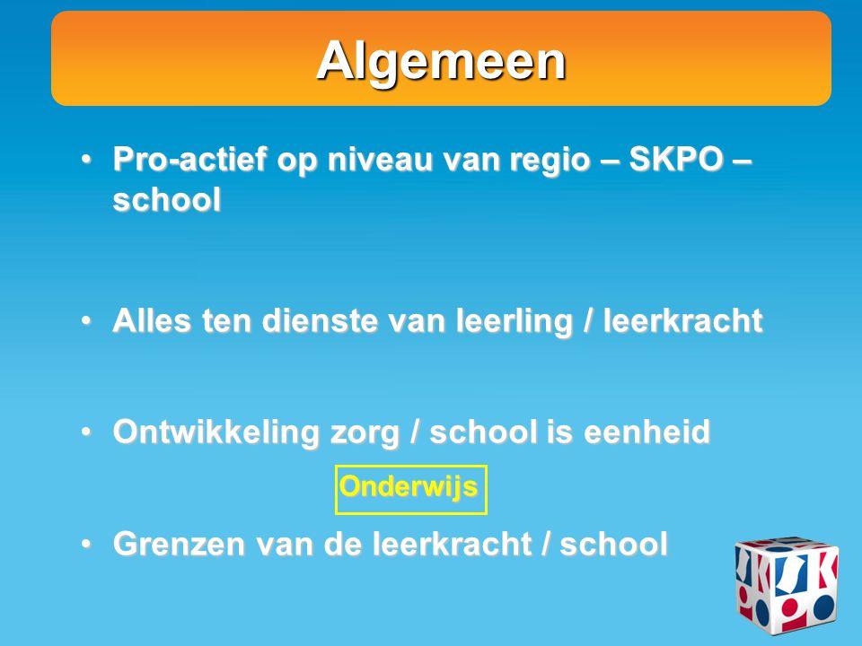 Algemeen Pro-actief op niveau van regio – SKPO – schoolPro-actief op niveau van regio – SKPO – school Alles ten dienste van leerling / leerkrachtAlles
