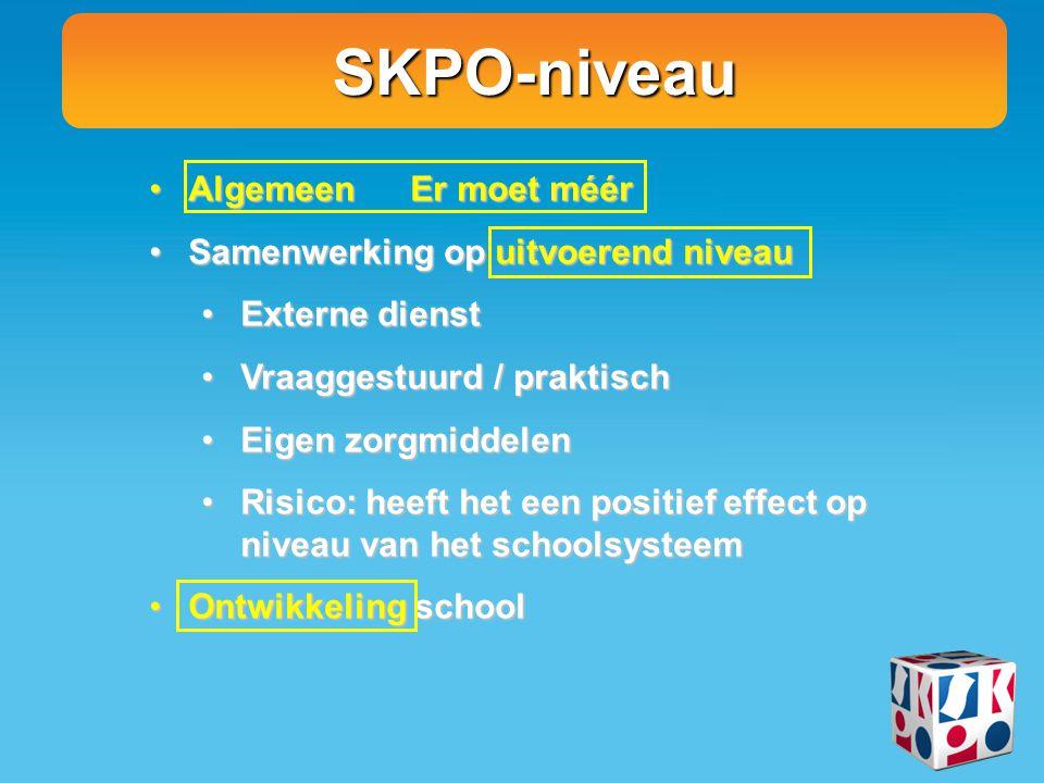 SKPO-niveau AlgemeenEr moet méérAlgemeenEr moet méér Samenwerking op uitvoerend niveauSamenwerking op uitvoerend niveau Externe dienstExterne dienst Vraaggestuurd / praktischVraaggestuurd / praktisch Eigen zorgmiddelenEigen zorgmiddelen Risico: heeft het een positief effect op niveau van het schoolsysteemRisico: heeft het een positief effect op niveau van het schoolsysteem Ontwikkeling schoolOntwikkeling school