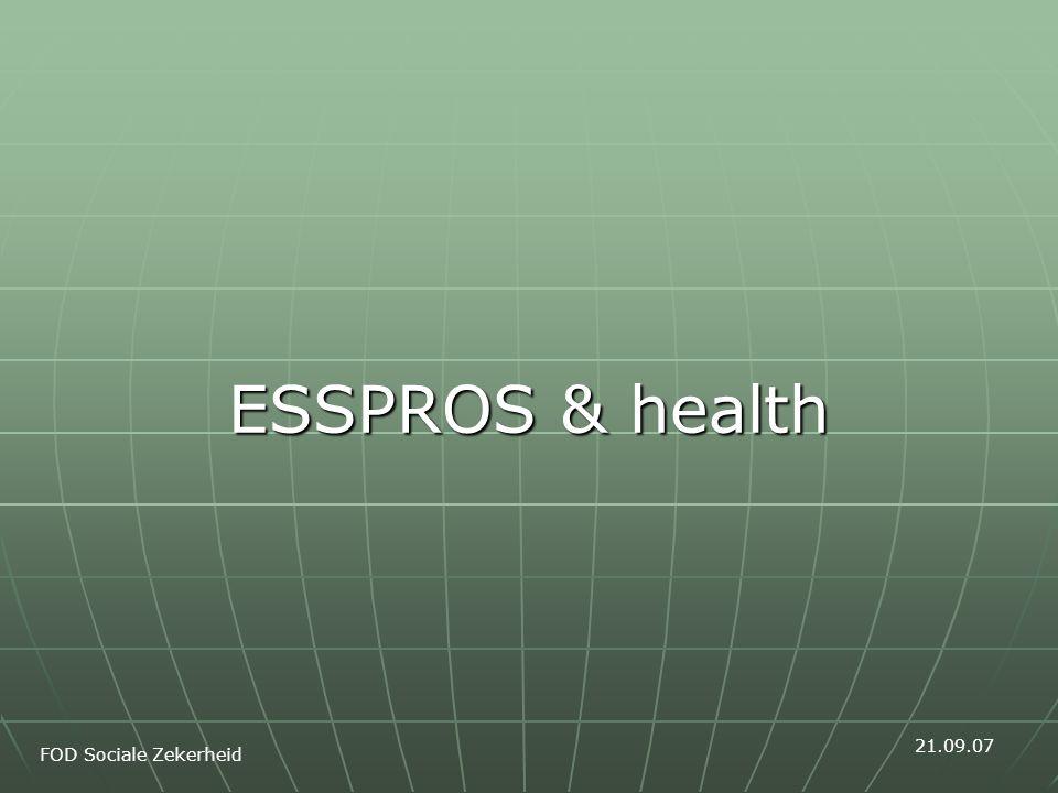 ESSPROS & health FOD Sociale Zekerheid 21.09.07