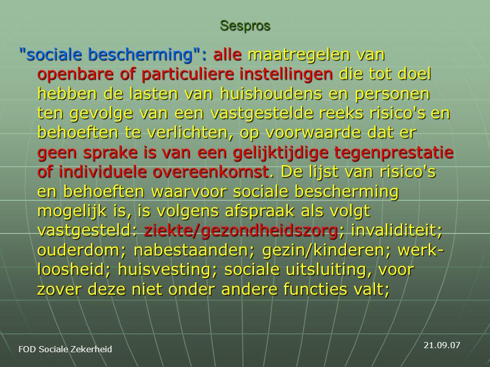 Sespros Regio's Sociale Zekerheid Sociale beschermingsuitgaven Federale overheid Aanvullende verz 21.09.07 Lokale besturen