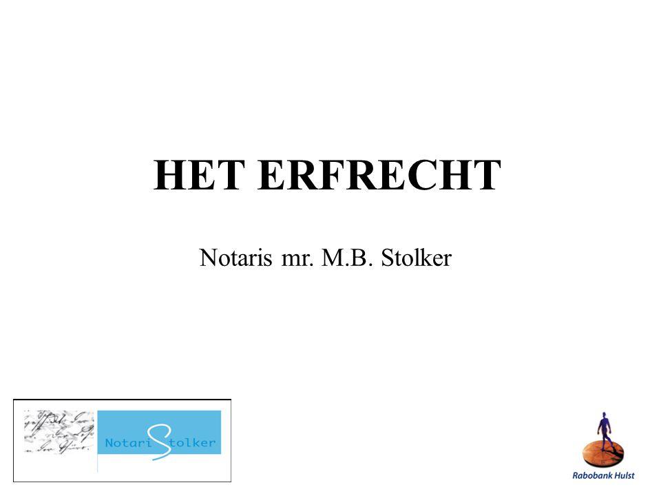 HET ERFRECHT Notaris mr. M.B. Stolker