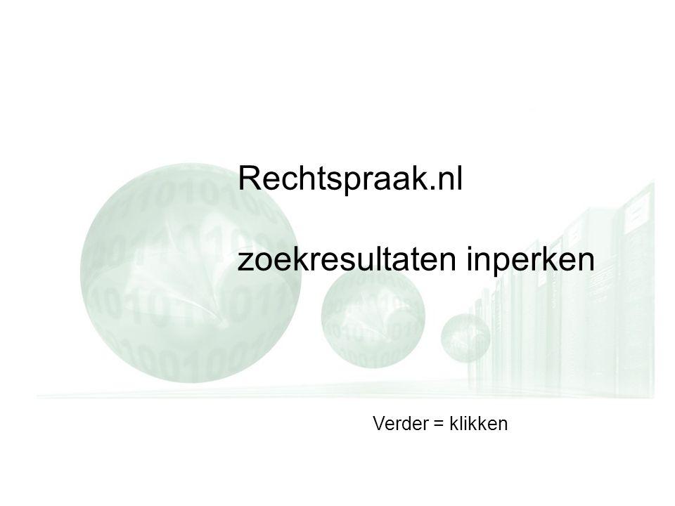Rechtspraak.nl zoekresultaten inperken Verder = klikken