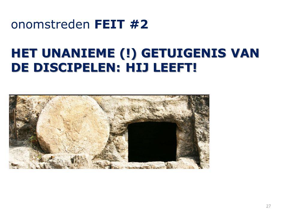 onomstreden FEIT #2 HET UNANIEME (!) GETUIGENIS VAN DE DISCIPELEN: HIJ LEEFT! 27