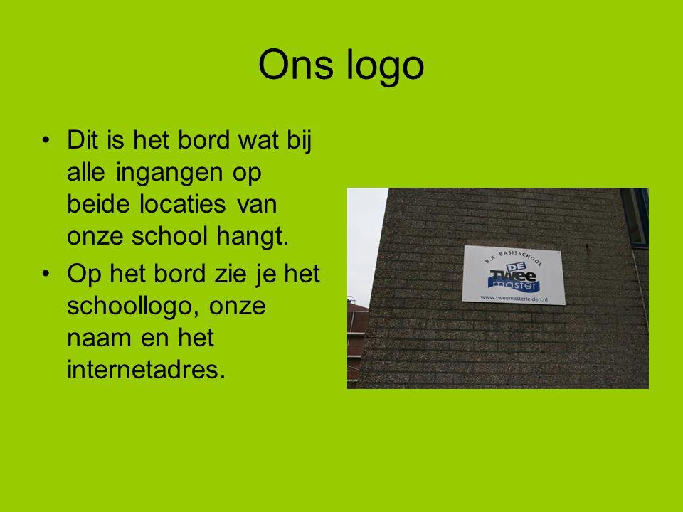 Ons logo Dit is het bord wat bij alle ingangen op beide locaties van onze school hangt. Op het bord zie je het schoollogo, onze naam en het internetad