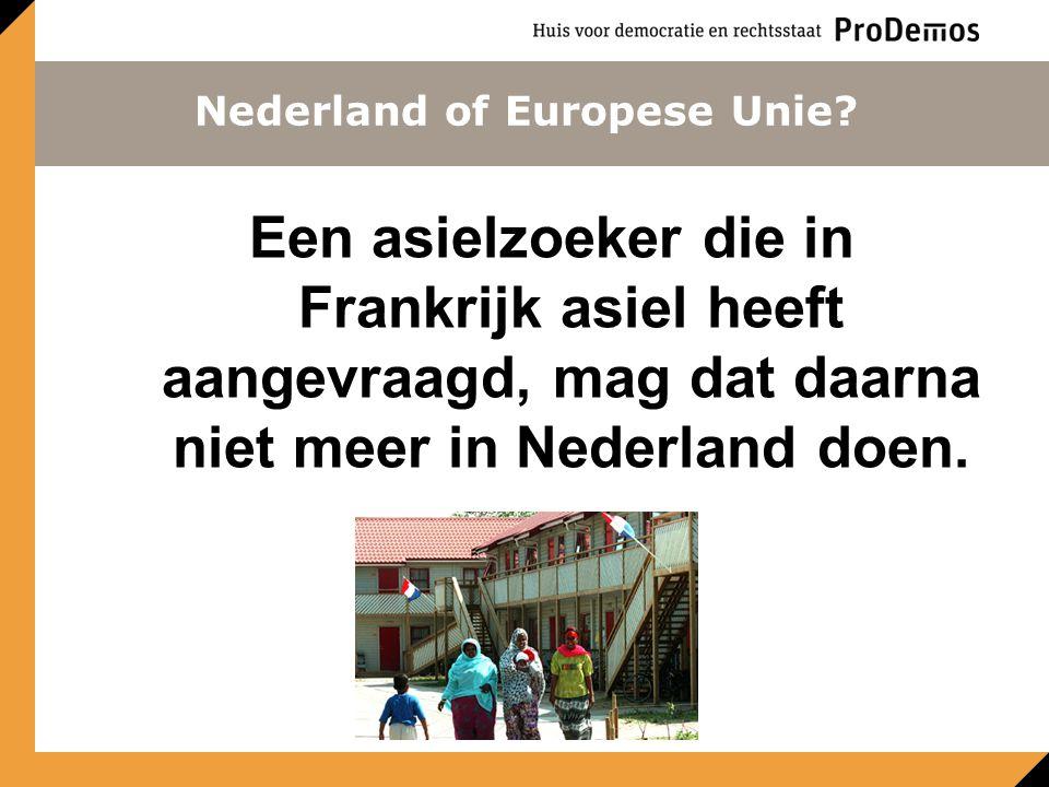 Een asielzoeker die in Frankrijk asiel heeft aangevraagd, mag dat daarna niet meer in Nederland doen.