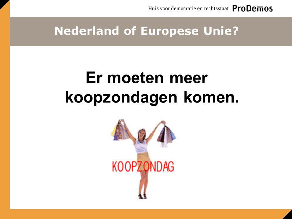 Er moeten meer koopzondagen komen. Nederland of Europese Unie?