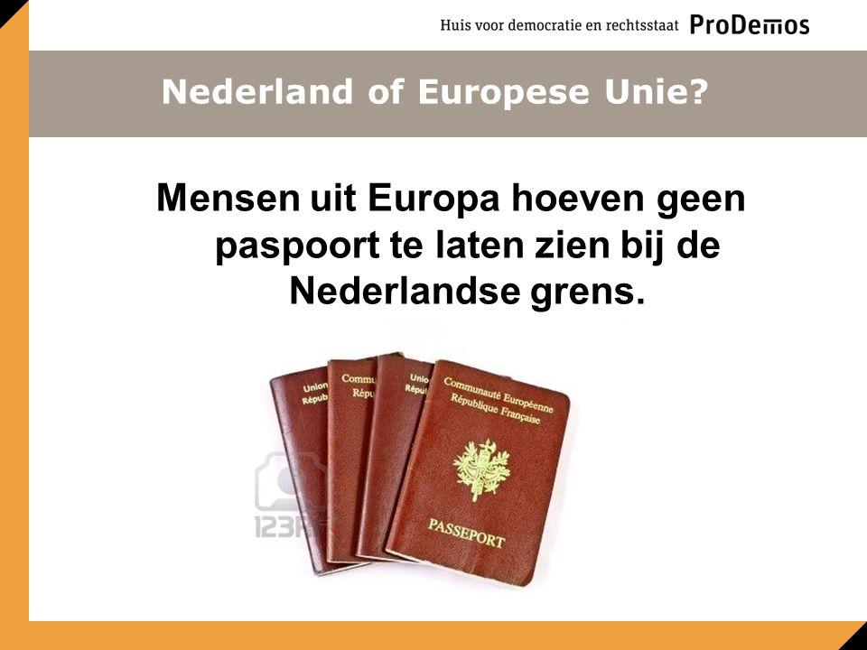 Mensen uit Europa hoeven geen paspoort te laten zien bij de Nederlandse grens.