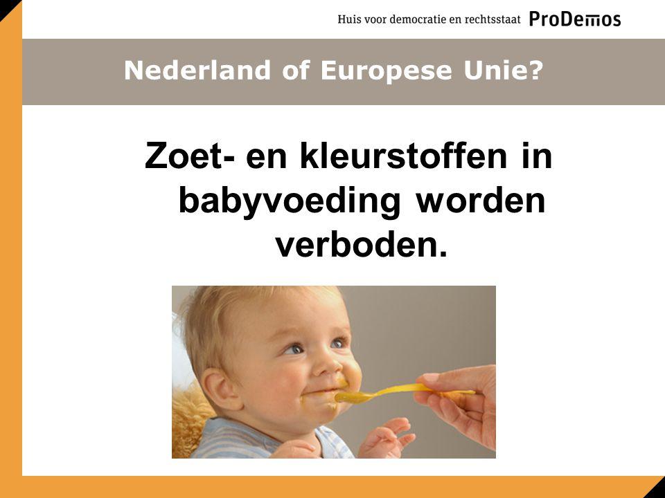 Zoet- en kleurstoffen in babyvoeding worden verboden. Nederland of Europese Unie?
