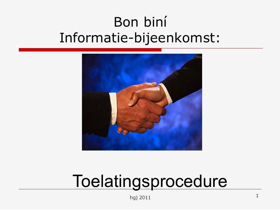 hgj 2011 1 Bon biní Informatie-bijeenkomst: Toelatingsprocedure