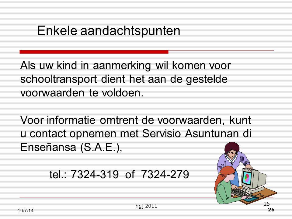 hgj 2011 25 16/7/14 Als uw kind in aanmerking wil komen voor schooltransport dient het aan de gestelde voorwaarden te voldoen.