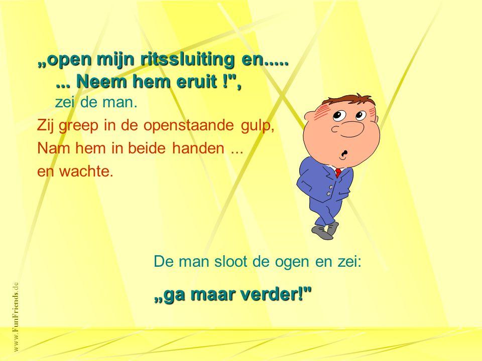 """www.FunFriends.de """"open mijn ritssluiting en........"""