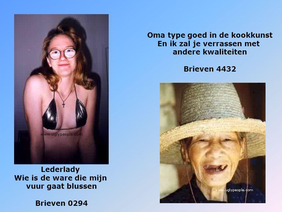 Lederlady Wie is de ware die mijn vuur gaat blussen Brieven 0294 Oma type goed in de kookkunst En ik zal je verrassen met andere kwaliteiten Brieven 4